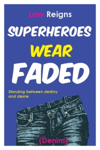 Superheroes Wear Faded Denim