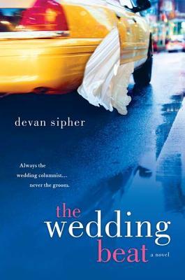 The Wedding beat: A novel